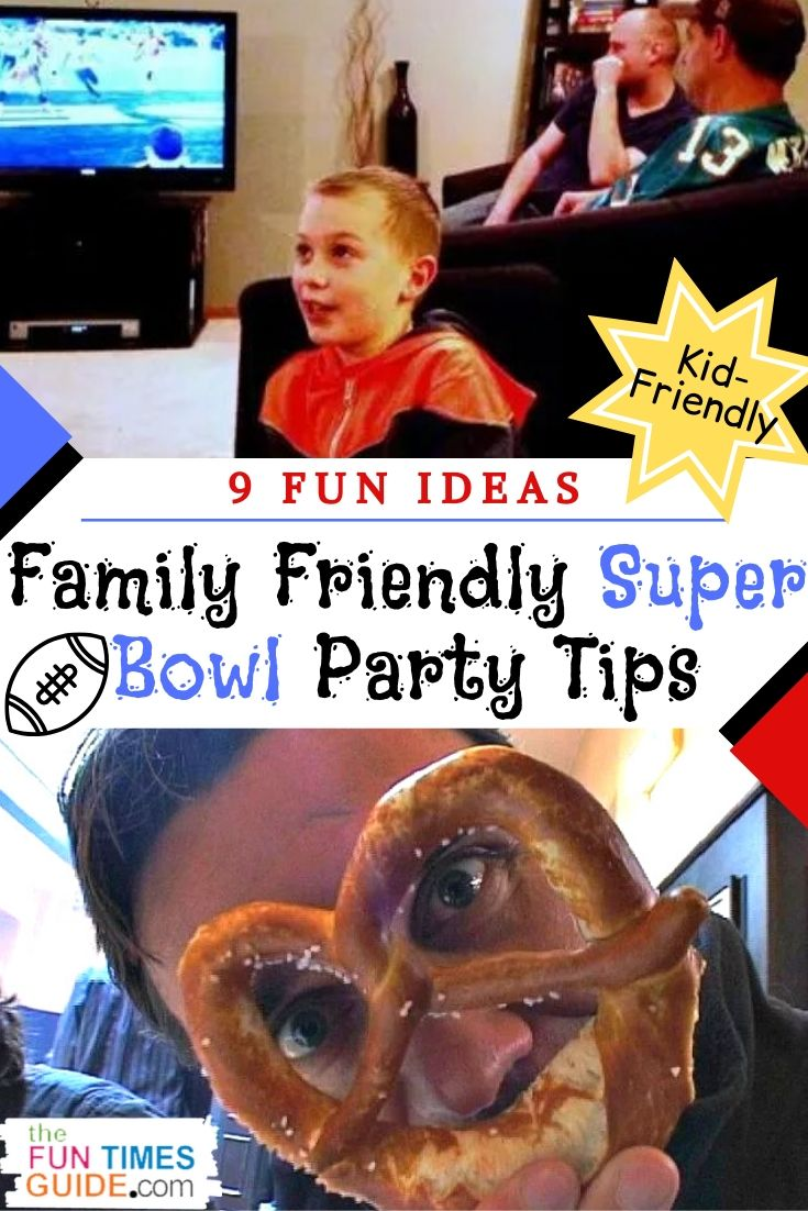 9 Family- Friendly Ideas For Throwing The Best Superbowl Parties