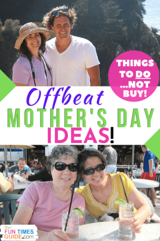 Crazy offbeat things to do with your mom on Mother's Day!