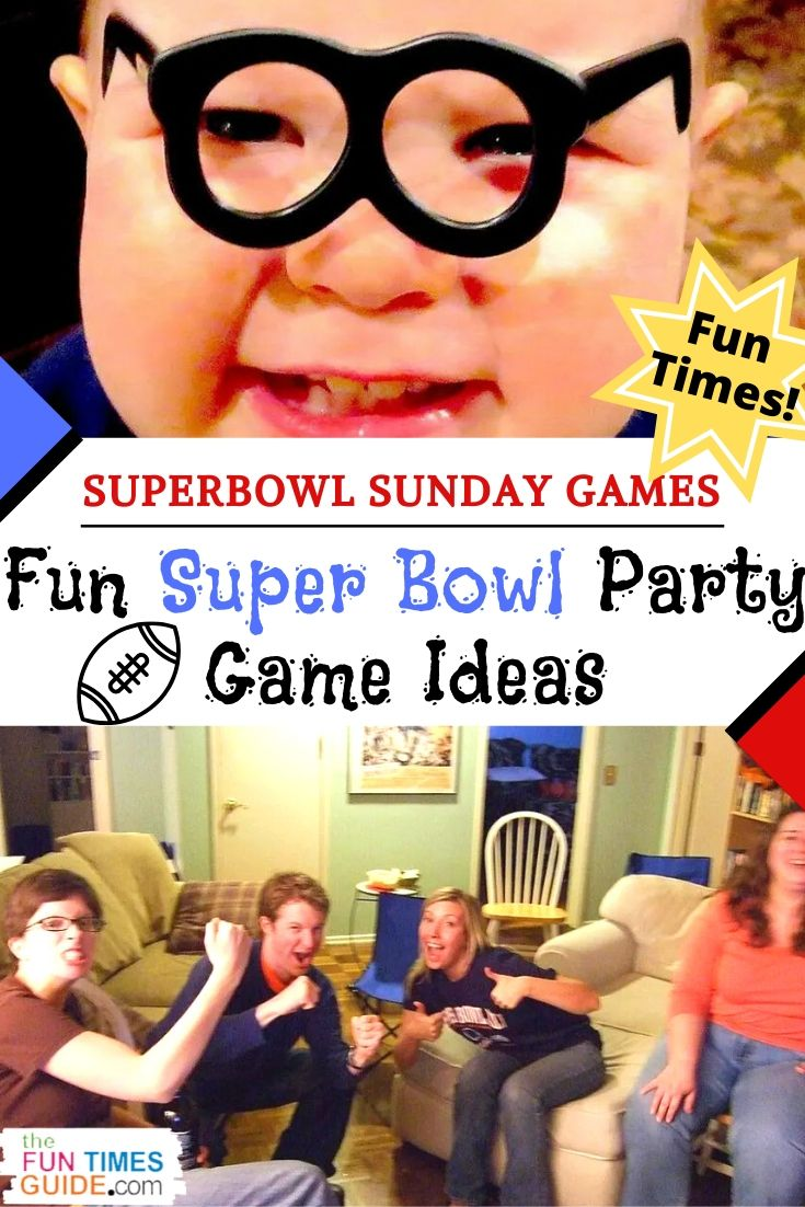 Fun Super Bowl Party Ideas …Activities That Even Non-Football Fans Will Enjoy!